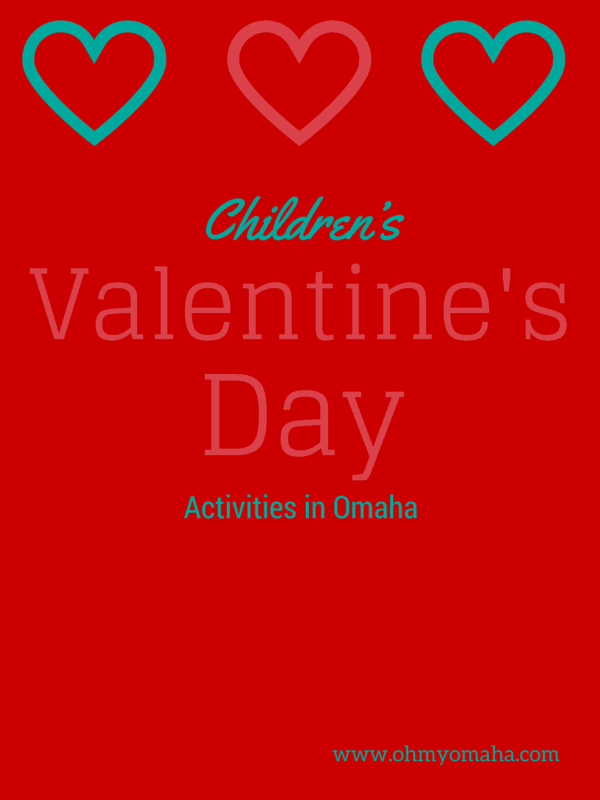 10+ Valentine's Day Events For Families - Oh My! Omaha