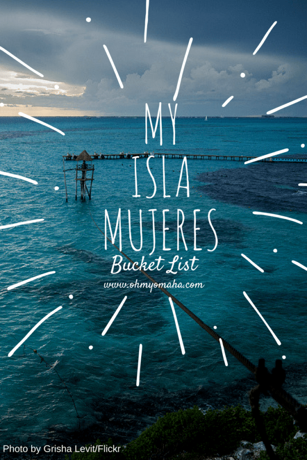 A wish list of things to see and do on the idyllic island in Mexico, Isla Mujeres #Mexico #tropics #IslaMujeres #Vacation