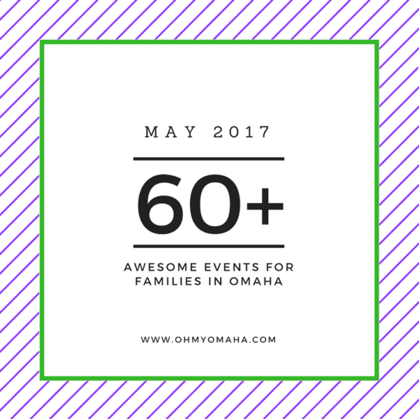 60+ May Events In Omaha For Families