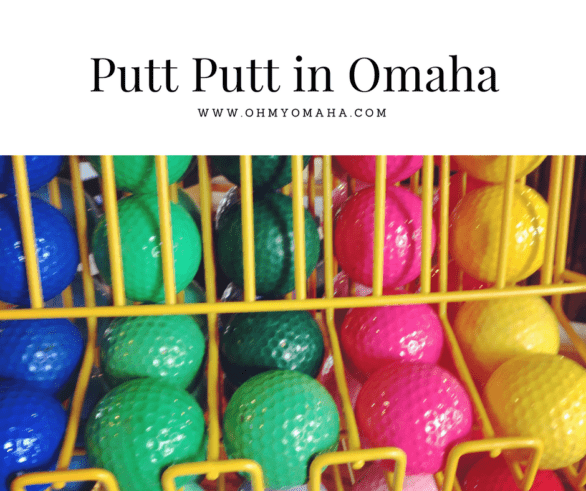 Complete list of indoor and outdoor putt putt golf places in Omaha
