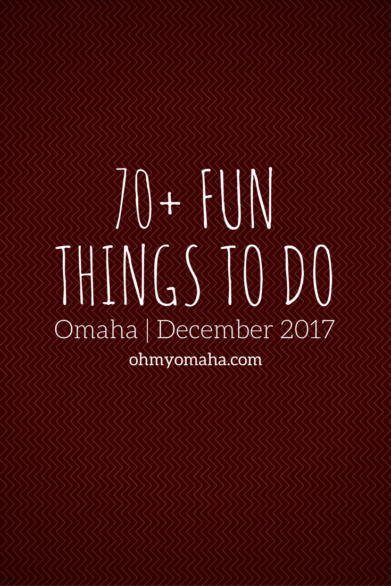 Fun things to do in Omaha this December