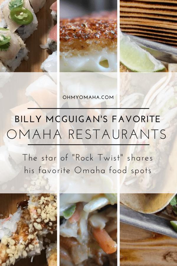 Billy's 10 Favorite Restaurants In Omaha