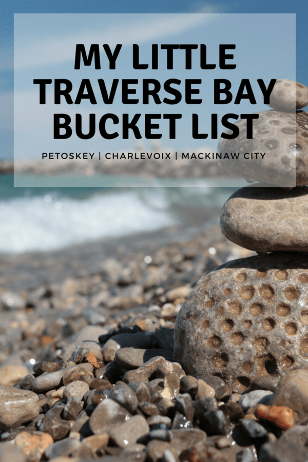 A Little Traverse Bay bucket list with things to do in Petoskey, Charelvoix and other northern Michigan cities