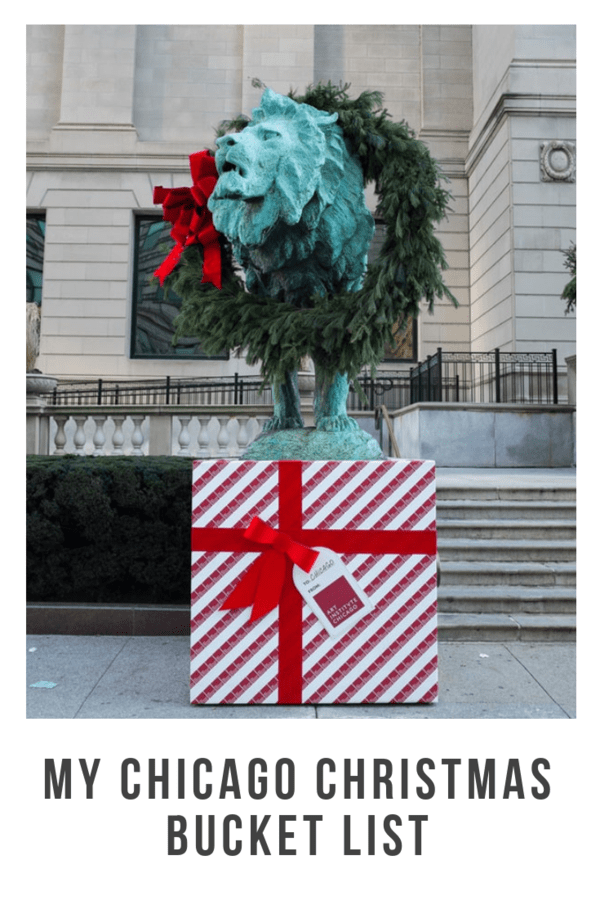 My Chicago Christmas Bucket List - A big wish list of sights to see around the holidays, restaurants to visit, and not-to-miss holiday and winter traditions.