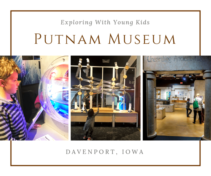 Things to know about visiting the Putnam Museum in Davenport, Iowa (one of the Quad Cities) - What kids like, how long to expect to spend there, and what's not to be missed #Iowa #familytravel #museum