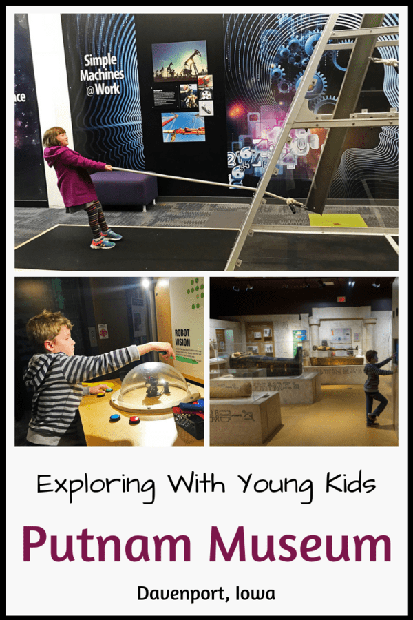 Things to know before visiting the Putnam Museum in Davenport, Iowa - It's part science center, part history museum and a lot of fun. Tips on what to see and how much time to expect to spend there #quadcities #familytravel #museum
