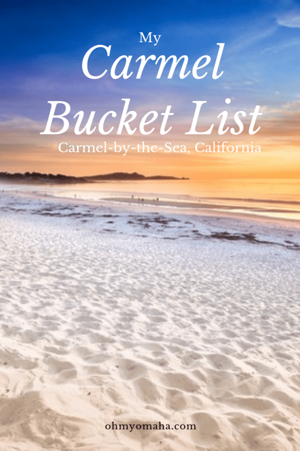 My Carmel Bucket List: Things to do, places to hike, and restaurants to visit in Carmel-by-the-Sea, California #wishlist #bucketlist #California