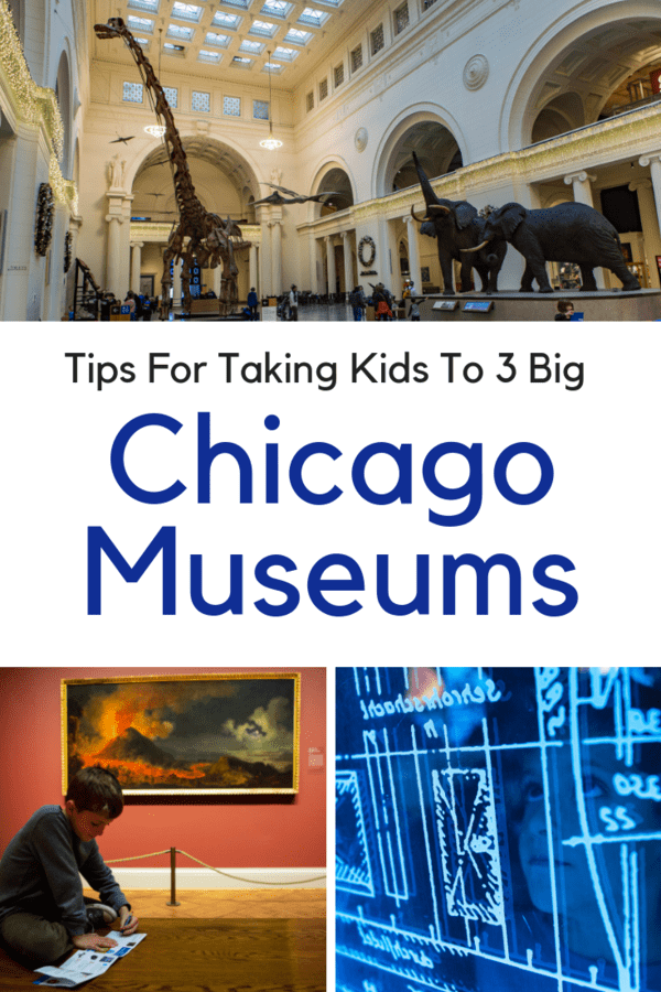 Tips for taking kids to three of the biggest museums in Chicago - The Field Museum, Museum of Science & Industry, and Art Institute of Chicago. #familytravel #Chicago #Illinois #tips