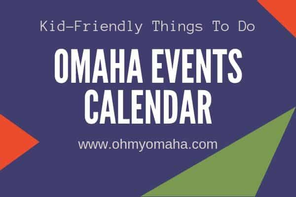 Things To Do Today In Omaha Ultimate Family Friendly Events List Oh My Omaha