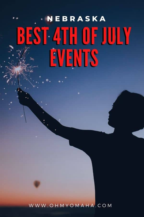 **Updated for 2020** Fourth of July is celebrated with parades, festivals, baseball games and more throughout Nebraska.  See what's planned in Omaha, Lincoln and other Nebraska towns. #familytime #fourthofjuly #USA #Nebraksa